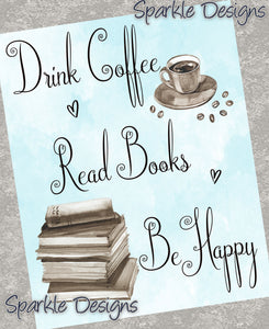 Drink Coffee Read Books Be happy 191 Magnet