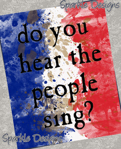 Do you hear the people sing? - Les Miserables 68 Art Print