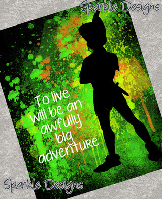 To live will be an awfully big adventure - Peter Pan 13 Art Print