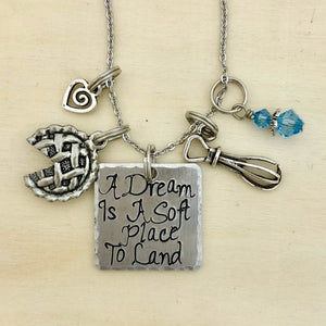 A Dream is a Soft Place to Land - Charm Necklace