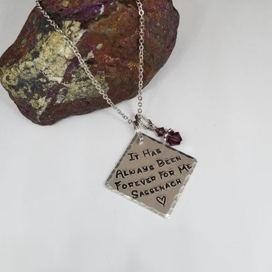It Has Always Been Forever For Me Sassenach - Pendant Necklace
