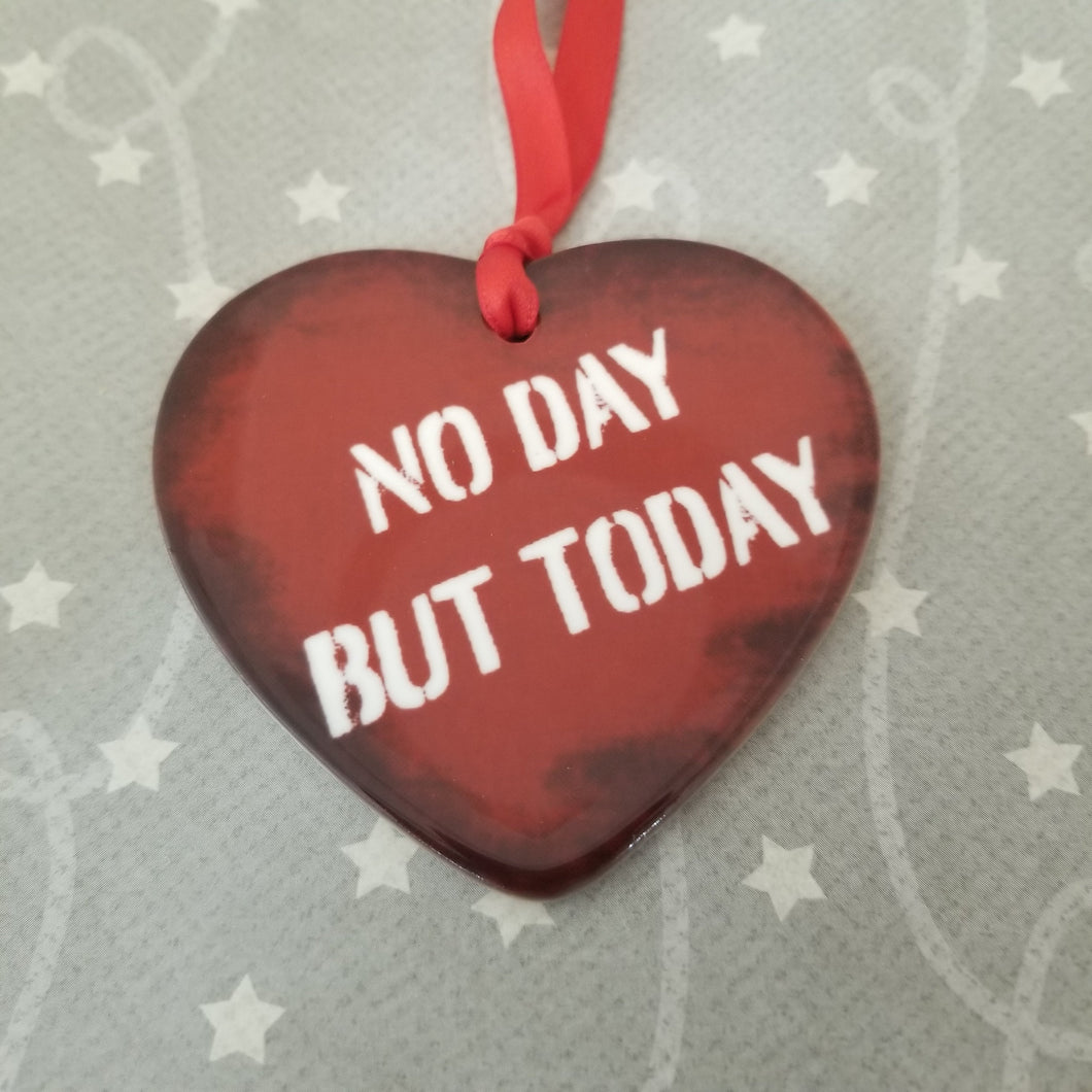 Porcelain ornament - Rent inspired - No Day But Today