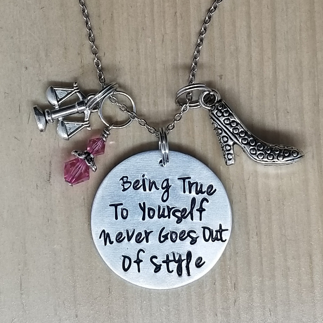 Being True To Yourself Never Goes Out Of Style - Charm Necklace