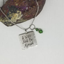 I Will Not Be Afraid - Pendant Necklace