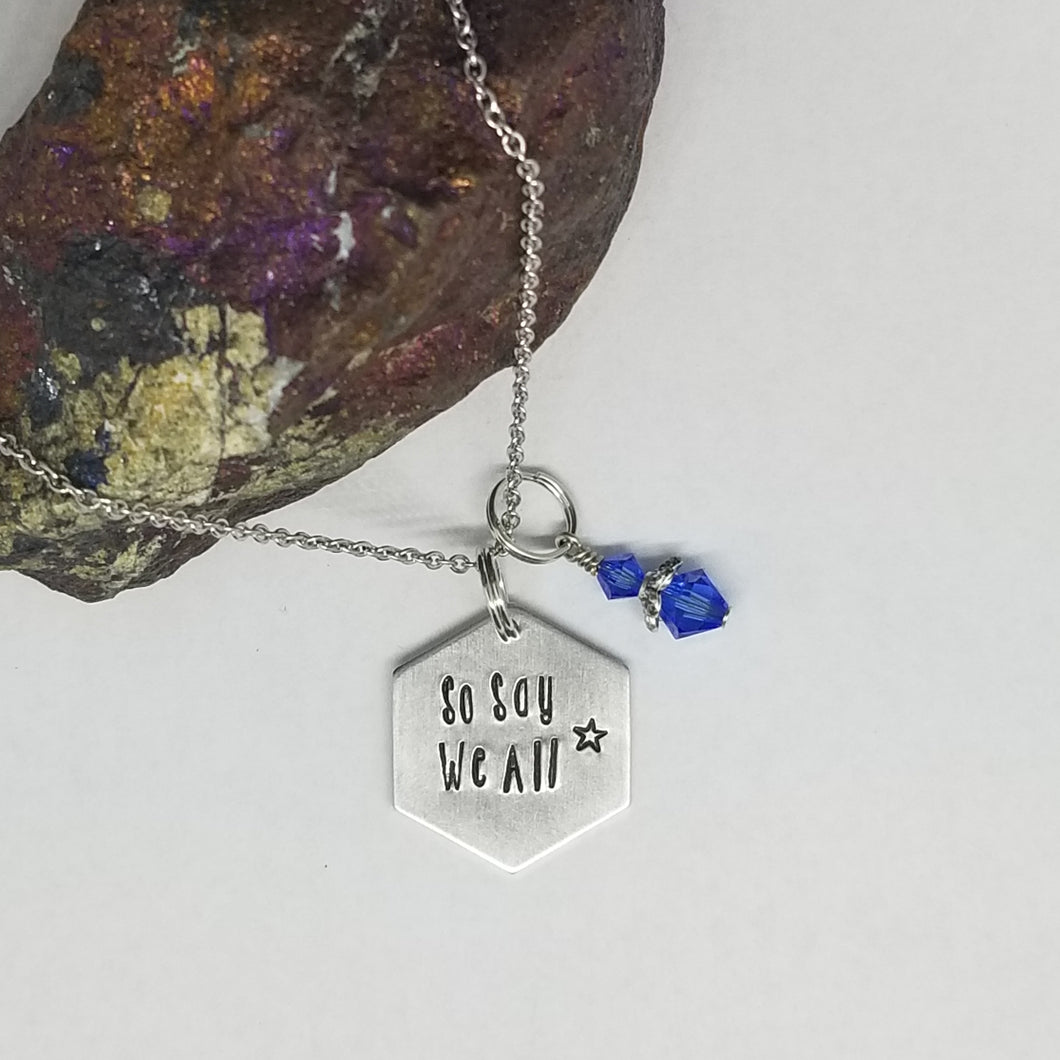 So Say We All - Pendant Necklace