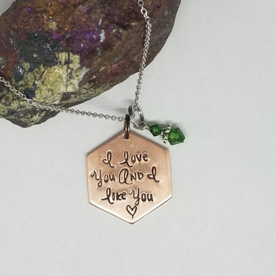 I Love You And I Like You - Pendant Necklace