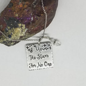 I Move The Stars For No One - Pendant Necklace