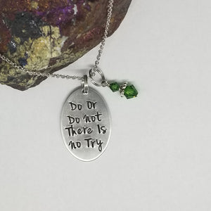 Do Or Do Not There Is No Try - Pendant Necklace
