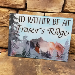 I'd Rather Be At Fraser's Ridge - Outlander Inspired Cutting Board