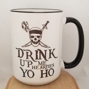 Drink Up Me Hearties Yo Ho - Pirates inspired mug