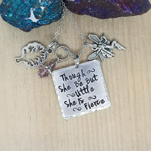 Though She Be But Little She Is Fierce - Charm Necklace