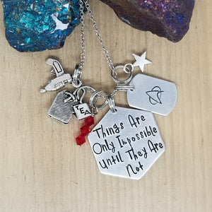 Things Are Only Impossible Until They Are Not - Charm Necklace