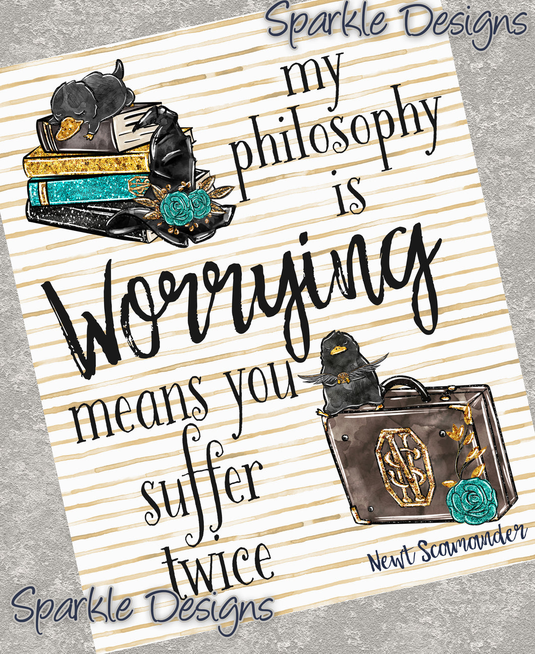 Worrying Means You Suffer Twice - Newt Scamander 201 Art Print