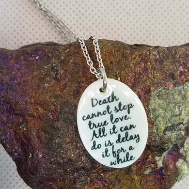 Death cannot stop true love - The Princess Bride  - Shell pendant