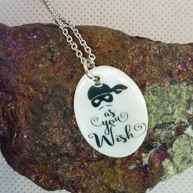 As You Wish - The Princess Bride  - Shell pendant