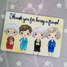 Thank you for being a friend - Golden Girls inspired Magnet