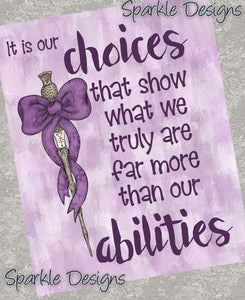 It Is Our Choices - HP  202 Art Print