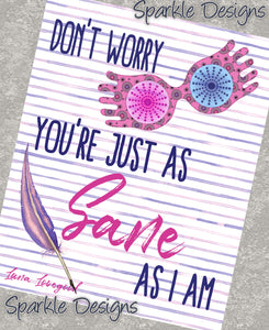 Just As Sane As I Am - Luna Lovegood 207 Art Print