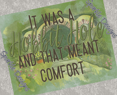 It was a Hobbit hole and that meant comfort - Tolkien 229 Art Print