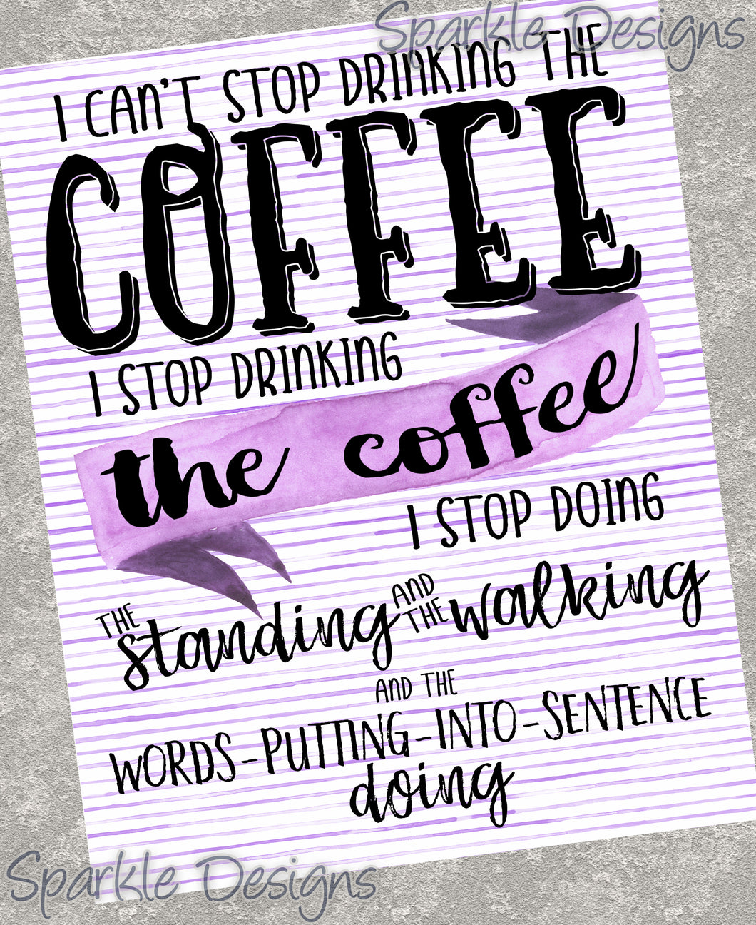 I can't stop drinking the coffee - Gilmore Girls 242 Art Print