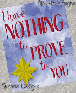I have nothing to prove to you - Captain Marvel 263 Magnet