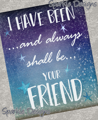 I have been and always shall be your friend - Star Trek 270 Art Print