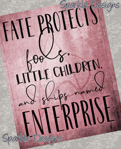 Fate protects fools... - Star Trek Next Generation inspired 271 Art Print
