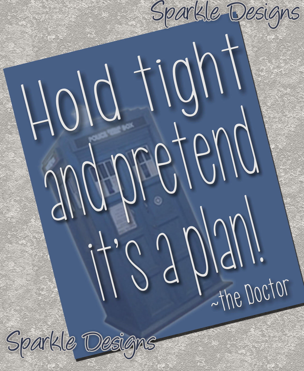 Hold tight and pretend its a plan - Doctor Who 65 Art Print