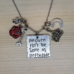 Broken Isn't The Same As Unfixable - Charm Necklace