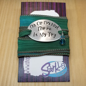Do Or Do Not There Is No Try silk wrap bracelet