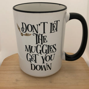 Don't let the Muggles get you down - Harry Potter inspired mug