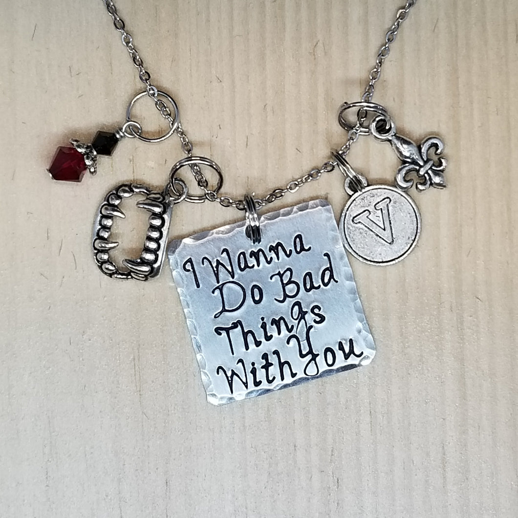 I Wanna Do Bad Things With You - Charm Necklace