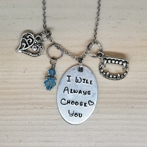 I Will Always Choose You - Charm Necklace