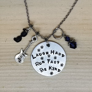 Laugh Hard Run Fast Be Kind - Charm Necklace