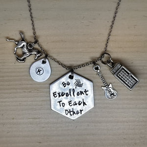 Be Excellent To Each Other - Charm Necklace