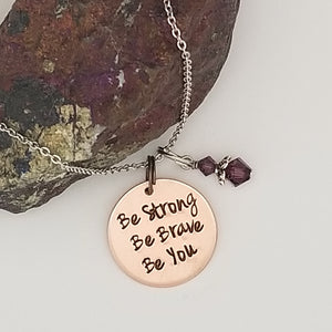 Be Strong Be Brave Be You - Pendant Necklace