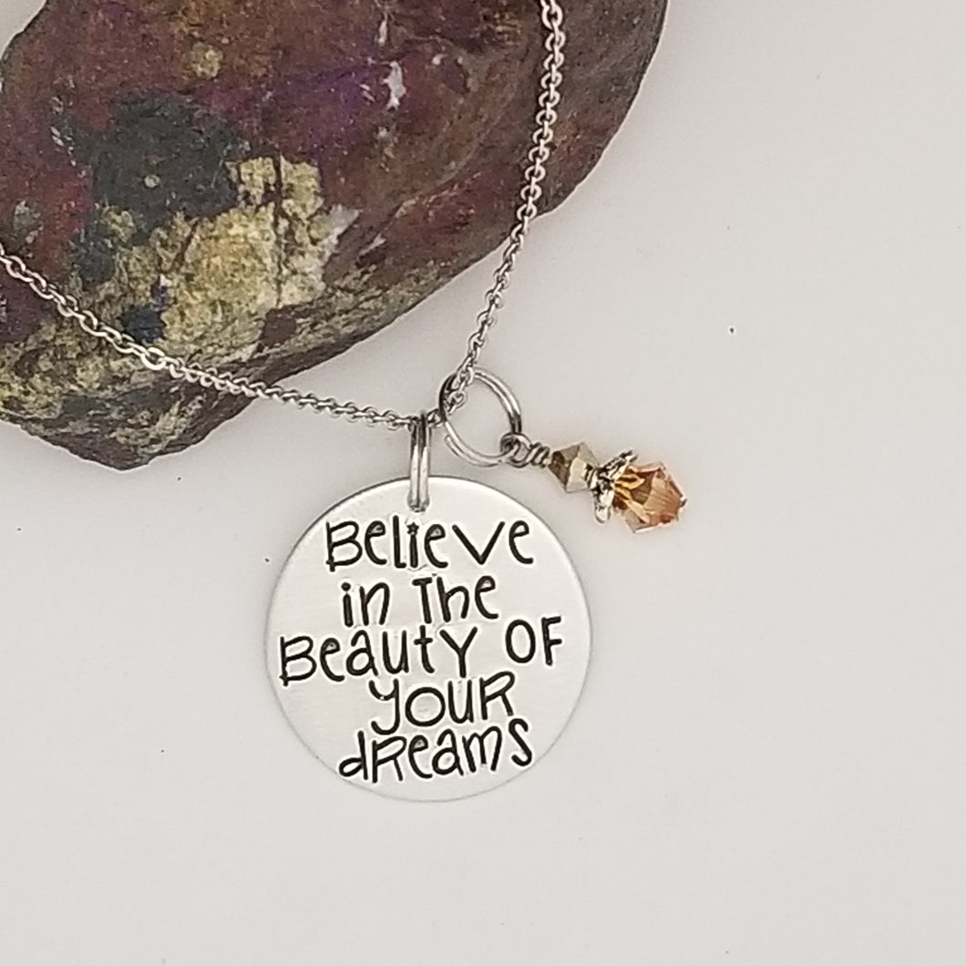 Believe In The Beauty Of Your Dreams - Pendant Necklace