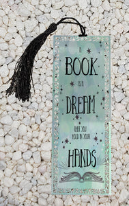 A Book is a dream that you hold in your hands Metal Bookmark
