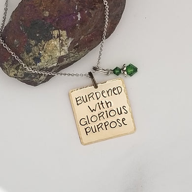 Burdened With Glorious Purpose - Pendant Necklace