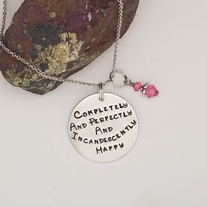 Completely And Perfectly And Incandescently Happy - Pendant Necklace