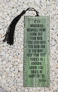 It's a dangerous business Frodo - Tolkien inspired  -  Metal Bookmark