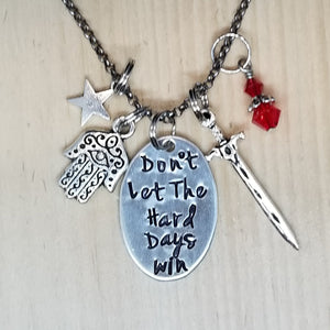 Don't Let The Hard Days Win - Charm Necklace