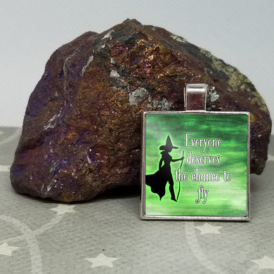 Everyone deserves the chance to fly - Wicked Inspired - Graphic Metal Pendant