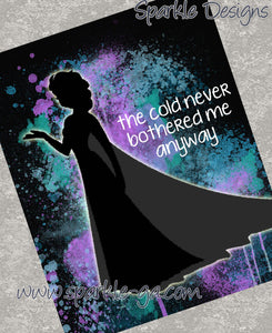 The cold never bothered me - Elsa / Frozen 27 Art Print