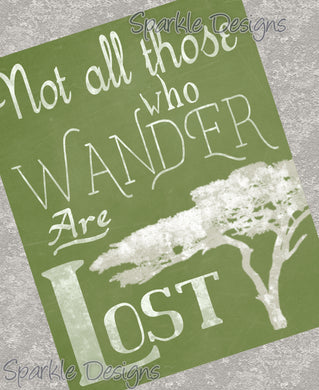 Not all those who wander are lost - Tolkien 99 Art Print