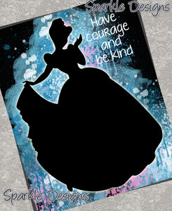Have courage and be kind -  Cinderella 75 Art Print