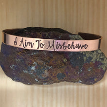 I Aim To Misbehave Cuff Bracelet