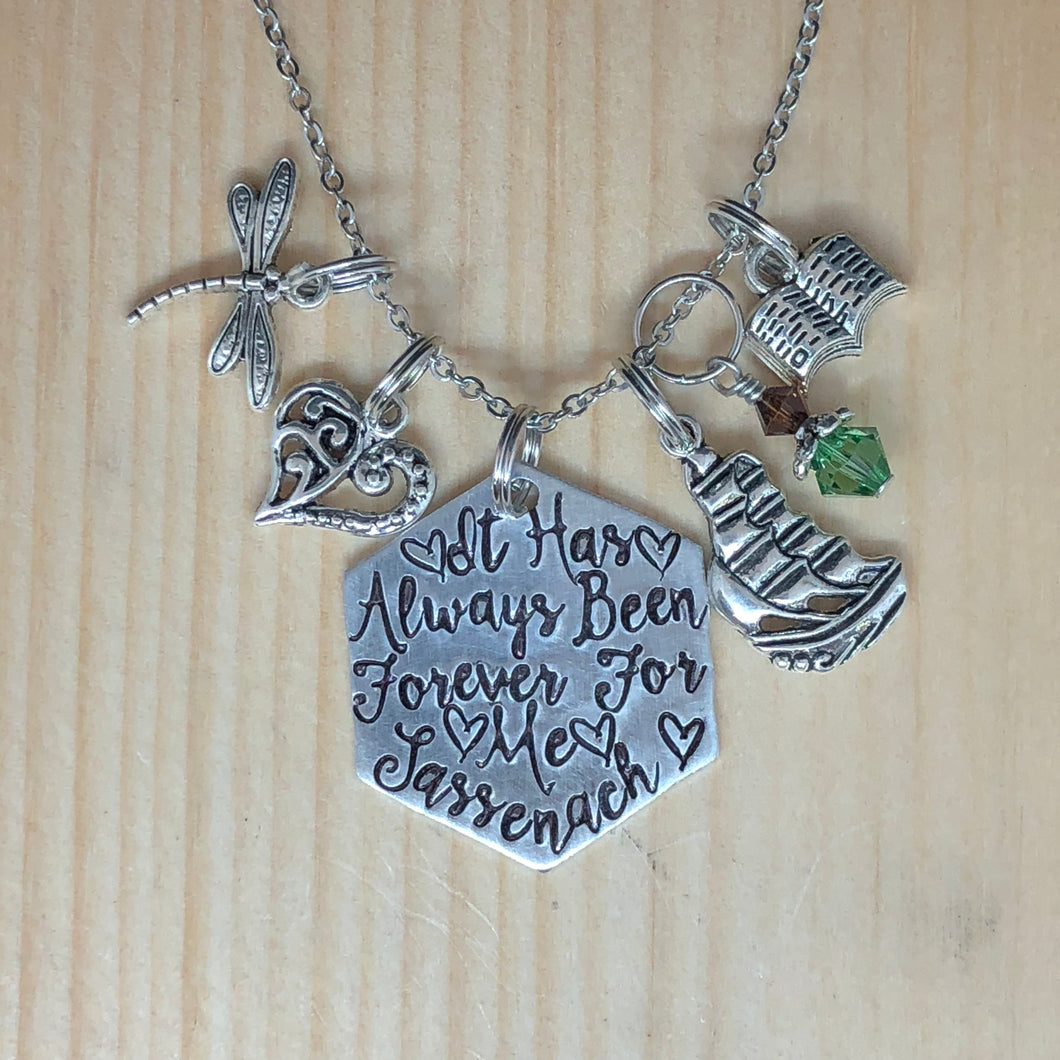 It Has Always Been Forever For Me Sassenach - Charm Necklace