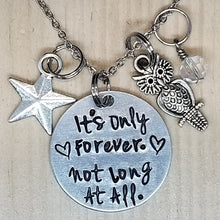 It's Only Forever. Not Long At All - Charm Necklace