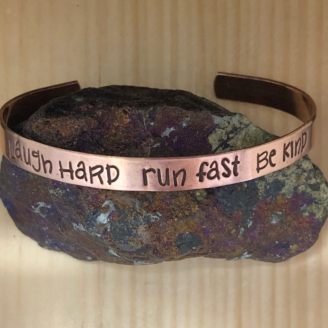 Laugh Hard Run Fast Be Kind Cuff Bracelet